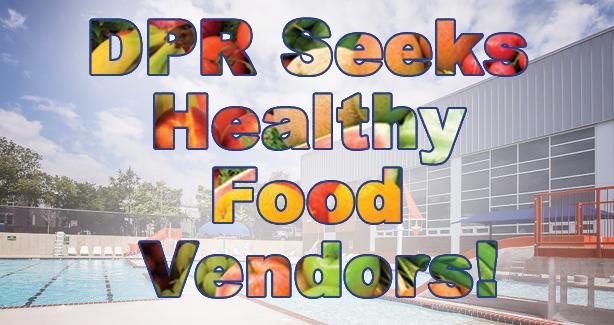 DPR Seeks Healthy Food Vendors