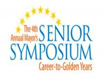 The Fourth Annual Mayor's Senior Symposium, Career to Golden Years